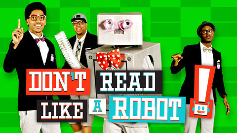 Don't Read Like A Robot